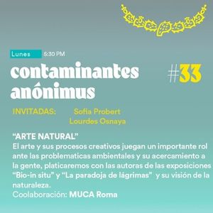"Contaminantes Anónimus #33 - ""Arte Natural"""