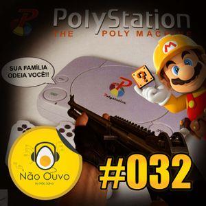Não Ouvo #032 - Conhece o Mario?