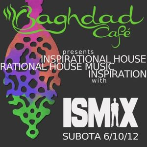 Inspirational house music @ Baghdad cafe with ISMIX