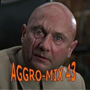 Aggro-Mix 43: Industrial, Power Noise, Dark Electro, Harsh EBM, Rhythmic Noise, Aggrotech, Cyber