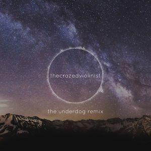 MIX #1 | The Underdog Remix | TheCrazedViolinist |
