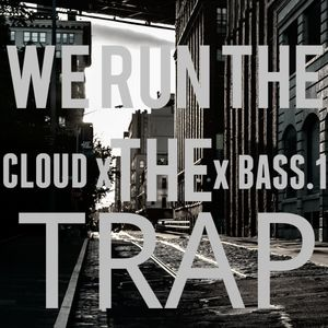 Cloud x Bass.1 ( We Run the Trap) FREE DL