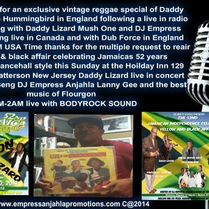 DADDY LIZARD EXCLUSIVE VINTAGE REGGAE AND LIVE STUDIO RECORDING  WITH MUSH AND DJ EMPRESS ANJAHLA
