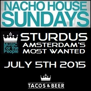 STURDUS (Amsterdam's Most Wanted) - NACHO HOUSE Sundays @ Tacos & Beer in Las Vegas - JULY 5th 2015
