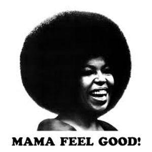 Mama feel good
