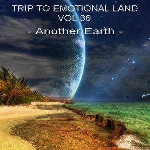 TRIP TO EMOTIONAL LAND VOL 36 - Another Earth -