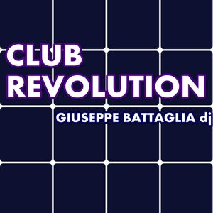 14/05/2011 Club Revolution - mix by Giuseppe Battaglia deejay - podcast #3