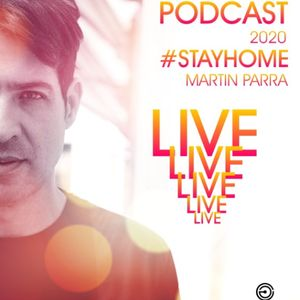 PODCAST 2020 - STAYHOME Martin Parra LIVE!