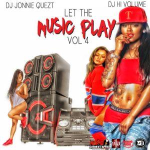 Let The Music Play Vol.4 with @djhivolume & @jonniequezt1