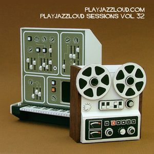playjazzloud sessions vol 32