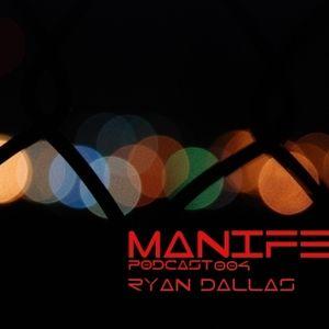 Ryan Dallas - Manifest Podcast 004