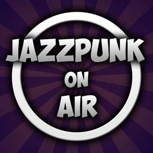 Jazzpunk on Air #093 (30-Minutes Special Mix)