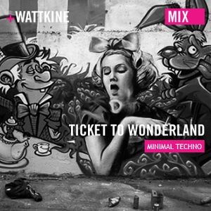 Ticket to Wonderland (mix Minimal/Techno)