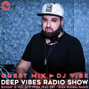 DJ Vibe - Deep Vibes @ Ibiza Global Radio (12.11.2017)