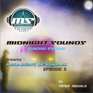 The MidNight Sounds Radio Pres MidNight Sessions Episodio 5 By Abner Abdhala