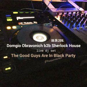 Domgio Obravonich b2b Sherlock House live dj set @ The Good Guys Are In Black Party ( Dömös, Hun )