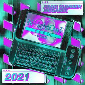 Night Owl Radio 310 ft. HARD Summer 2021 Mega-Mix