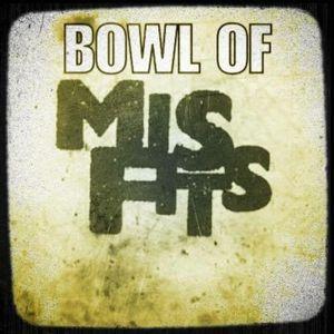 Bowl of Misfits - #120 - The Podonkadonk