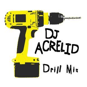 DJ Acrelid - Drill Mix