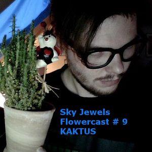Flowercast # 9 by Sky Jewels (Kaktus)
