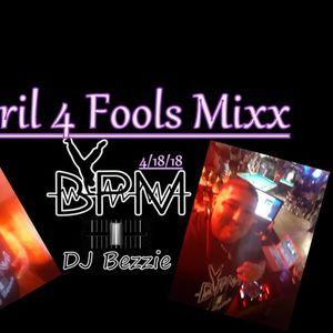 April 4 Fools Mix 2018 dj bezzie