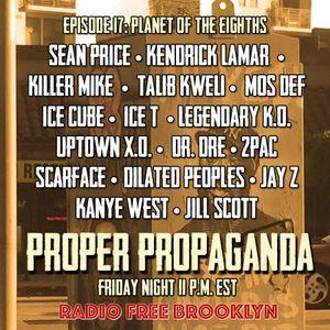 "Proper Propaganda Ep. 17, ""Planet of the Eighths"""