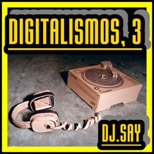 Dj.Say - DIGITALISMOS, 3