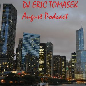DJ Eric Tomasek - August Podcast