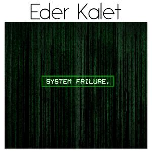 Eder Kalet - System Failure (mix)