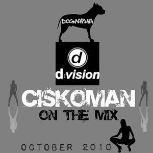 CISKOMAN ON THE MIX - D:VISION RADIO SHOW OCTOBER 2010
