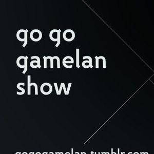 Go Go Gamelan Show - 07.06.2016