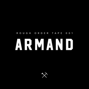 Rough Order Tape | 001 | Armand
