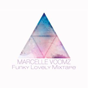 Funky Lovely Mixtape by Marcelle Voomz