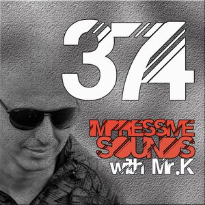 Mr.K Impressive Sounds Radio Nova vol.374 part 1 (07.04.2015)
