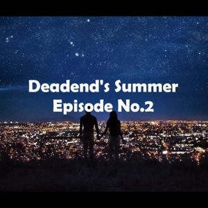 Deadend's Summer - Episode 2