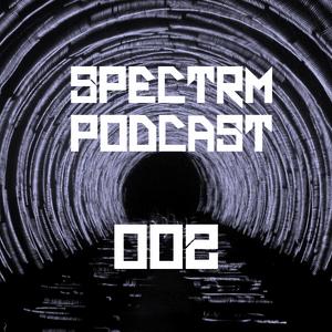 SPECTRM002 - Spectrm Podcast