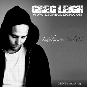 GREG LEIGH Aug 2012 'INDULGENCE' VOL 2 Mix