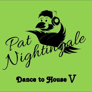 Dance to House V