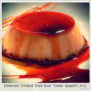 "Electronic Twisted Trips from ""Creme Caramel""...vol.1"