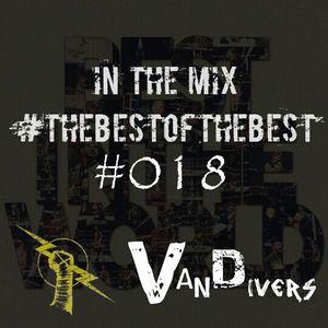 Vandivers Presents | The Best Of The Best #018
