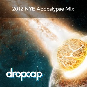2012 NYE Apocalypse Mix