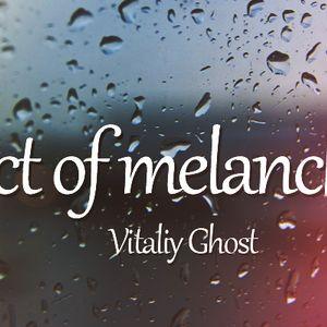 Vitaliy Ghost  – Effect of melancholy #3