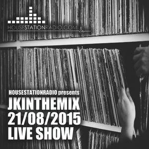JKINTHEMIX LIVE ON HOUSESTATIONRADIO.COM 21ST August 2015