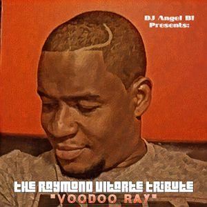 "DJ Angel B! Presents: The Raymond Ultarte Tribute ""Voodoo Ray"""