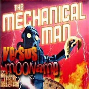 the Mechanical Man - versus