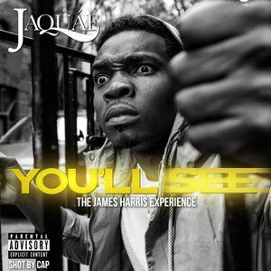 "JAQUAE - You'll See "" The James Harris Experience"" Mixtape"