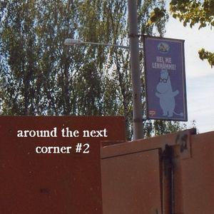 Around the Next Corner #2