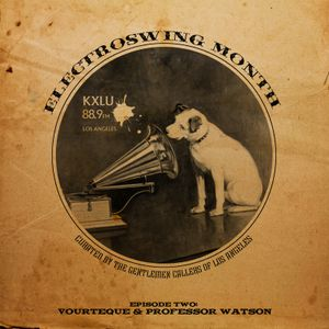 Electroswing Month - ep.2 - Vourteque and Professor Watson