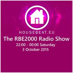 The RBE2000 Radio Show 3 Oct 2015 Housebeat.eu