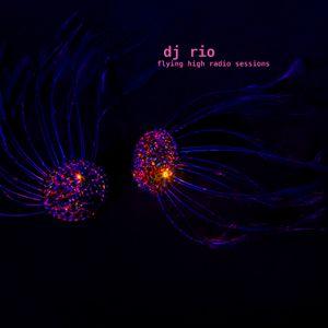 DJ Rio Flying High Radio Sessions Mix #526